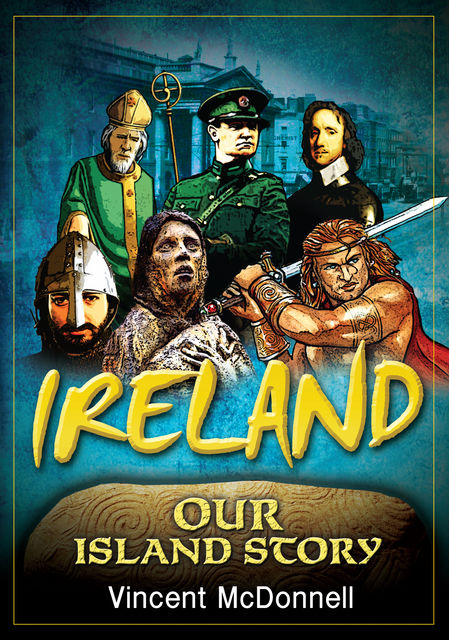 Ireland Our Island Story, Vincent McDonnell