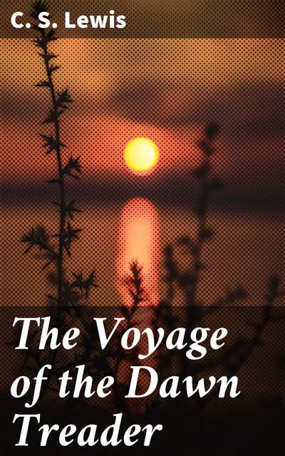 The Voyage of the Dawn Treader, Clive Staples Lewis