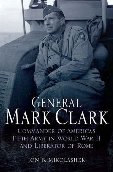 General Mark Clark, Jon Mikolashek