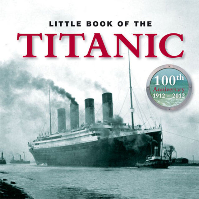 Little Book of Titanic, Clive Groome
