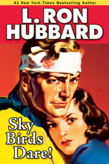 Sky Birds Dare, L.Ron Hubbard