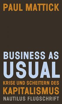 Business as usual, Paul Mattick