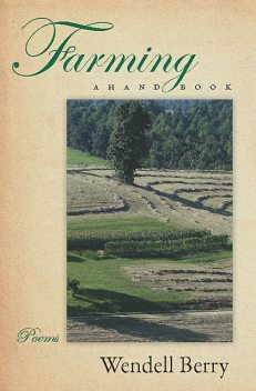 Farming, Wendell Berry