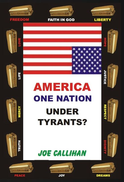 America – One Nation Under Tyrants, Joe Callihan