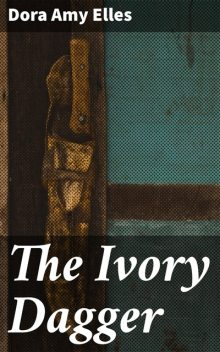 The Ivory Dagger, Patricia Wentworth
