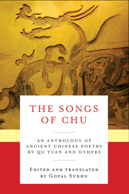 The Songs of Chu, Edited by, translated by Gopal Sukhu