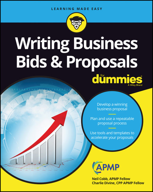 Writing Business Bids and Proposals For Dummies, Charlie Divine, Neil Cobb