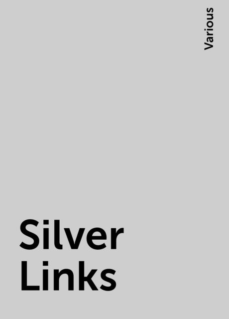 Silver Links, Various