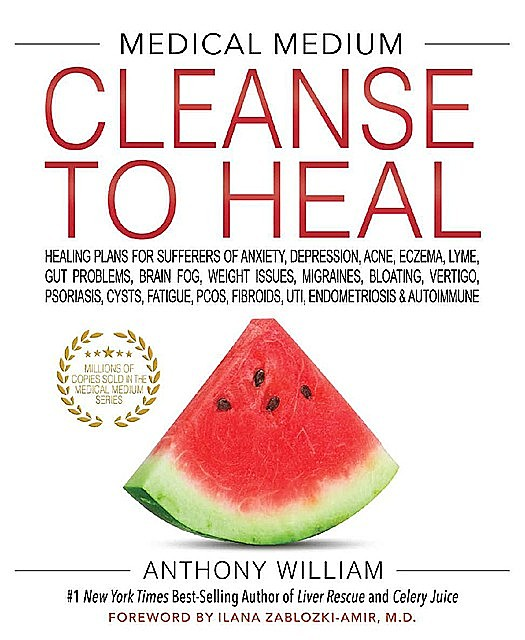 Medical Medium Cleanse to Heal, Anthony William