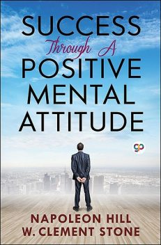 Success Through A Positive Mental Attitude, Napoleon Hill, Stone