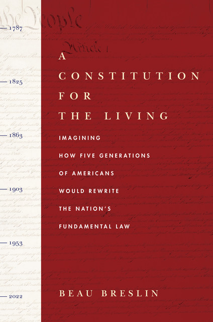 A Constitution for the Living, Beau Breslin