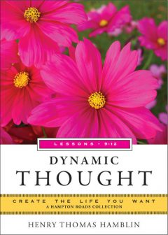 Dynamic Thought, Lessons 9-12, Henry Thomas Hamblin, Mina Parker