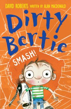 Dirty Bertie: Smash!, Alan MacDonald