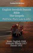 English Swedish Danish Bible – The Gospels – Matthew, Mark, Luke & John, TruthBeTold Ministry