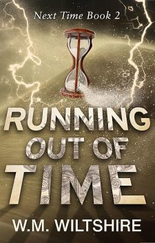 Running Out of Time, W.M. Wiltshire