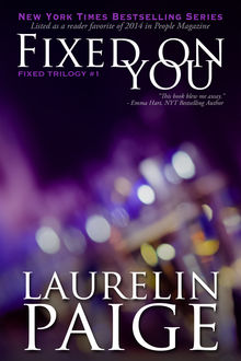 Fixed On You (Fixed – Book 1), Laurelin Paige
