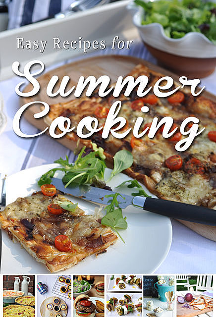 Easy Recipes for Summer Cooking, Donal Skehan, Rosanne Hewitt-Cromwell, Sheila Kiely