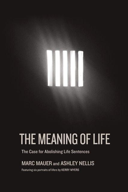 Meaning of Life, Ashley Nellis, Marc Mauer