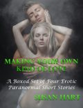 Making Your Own Kind of Love: A Boxed Set of Four Erotic Paranormal Short Stories, Susan Hart