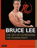 Bruce Lee: The Art of Expressing the Human Body, Bruce Lee