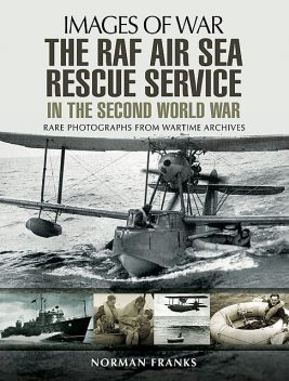 The RAF Air-Sea Rescue Service in the Second World War, Norman Franks