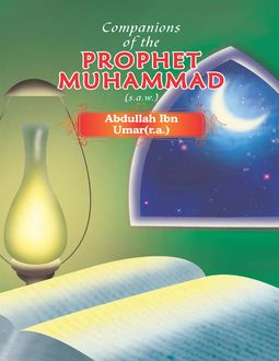 Companions of the Prophet Muhammad (s.a.w.) Abdullah Ibn Umar(r.a.), Portrait Publishing
