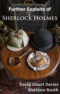 Further exploits of Sherlock Holmes, David Stuart Davies, Matthew Booth