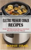 Electric Pressure Cooker Recipes, Ronnie Israel