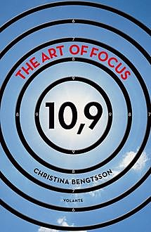 The Art of Focus, Christina Bengtsson