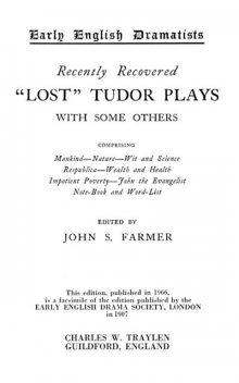 """Recently Recovered """"Lost"""" Tudor Plays with some others, John Stephen Farmer"""