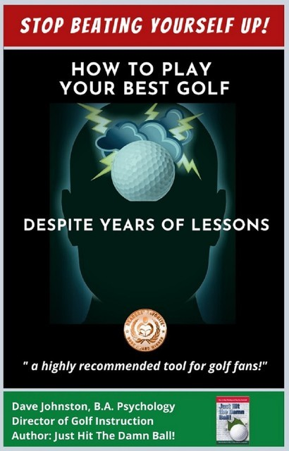 How to Play Your Best Golf Despite Years of Lessons, Frank O'Doherty, Gale May, Kenton Palamar