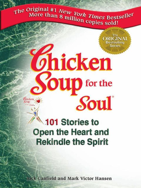 101 Stories to Open the Heart and Rekindle the Spirit, Jack Canfield