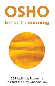 First in the Morning, Osho
