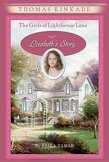 The Girls of Lighthouse Lane #3, Erika Tamar, Thomas Kinkade