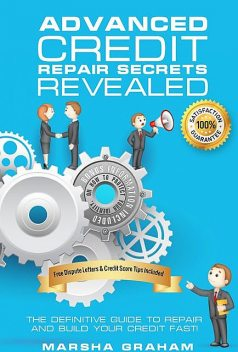 Advanced Credit Repair Secrets Revealed, Marsha Graham
