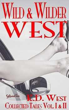 Wild and Wilder West, K.D.West