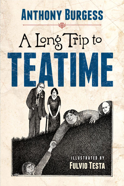 A Long Trip to Teatime, Anthony Burgess