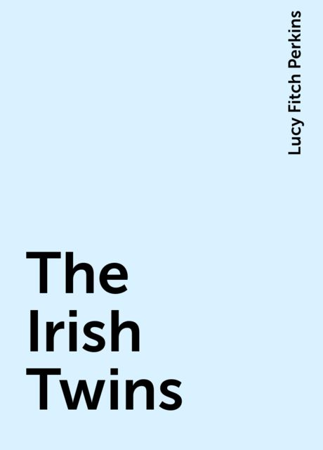 The Irish Twins, Lucy Fitch Perkins