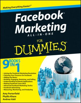 Facebook Marketing All-in-One For Dummies, Amy Porterfield, Andrea Vahl, Phyllis Khare