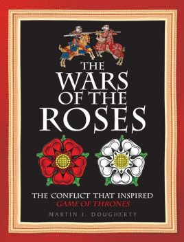 The Wars of the Roses, Martin Dougherty