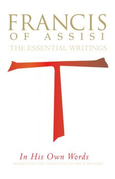 Francis of Assisi in His Own Words, Jon M.Sweeney