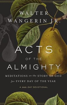 Acts of the Almighty, Walter Wangerin Jr.