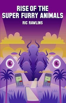 Rise of The Super Furry Animals, Ric Rawlins