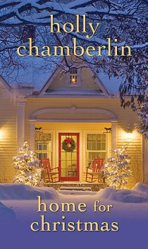 Home for Christmas, Holly Chamberlin
