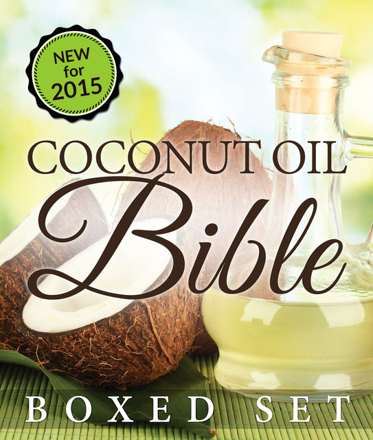 Coconut Oil Bible: (Boxed Set), Speedy Publishing