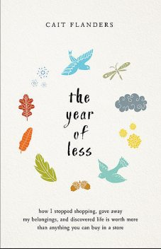 The Year of Less, Cait Flanders