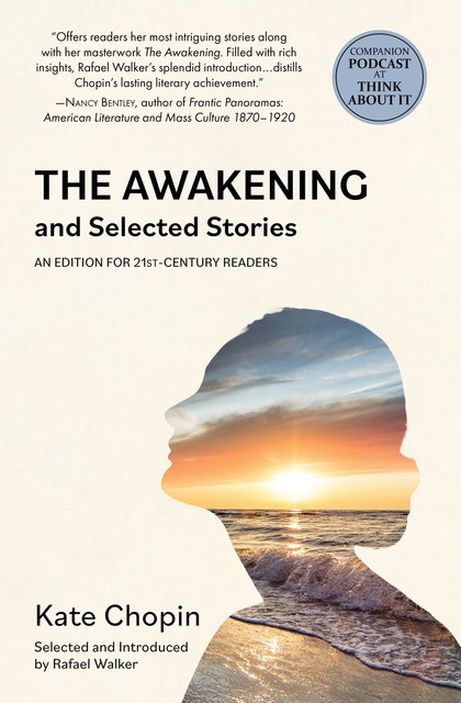 The Awakening and Selected Stories (Warbler Classics), Kate Chopin