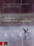 Att lära ut mindful self-compassion, Christopher Germer, Kristin Neff
