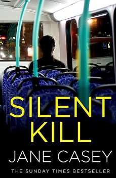 Silent Kill, Jane Casey