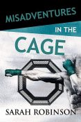 Misadventures in the Cage, Sarah Robinson